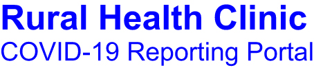 Rural Health Clinic COVID-19 Testing Report (RHC CTR)